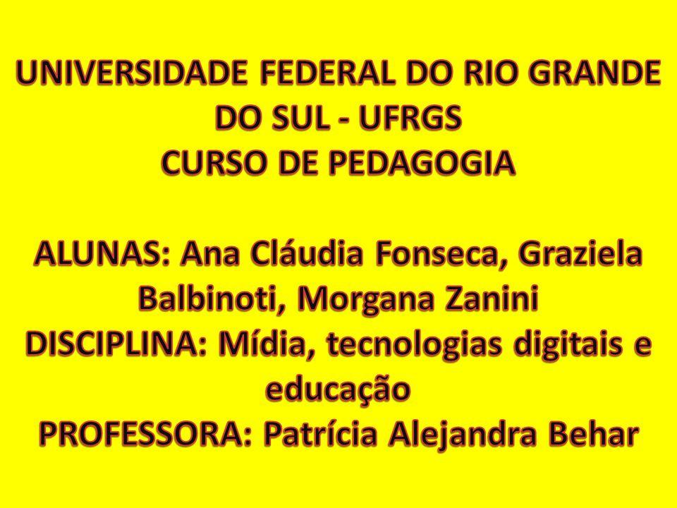 UNIVERSIDADE FEDERAL DO RIO GRANDE DO SUL - UFRGS CURSO DE PEDAGOGIA