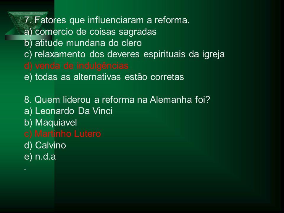 7. Fatores que influenciaram a reforma