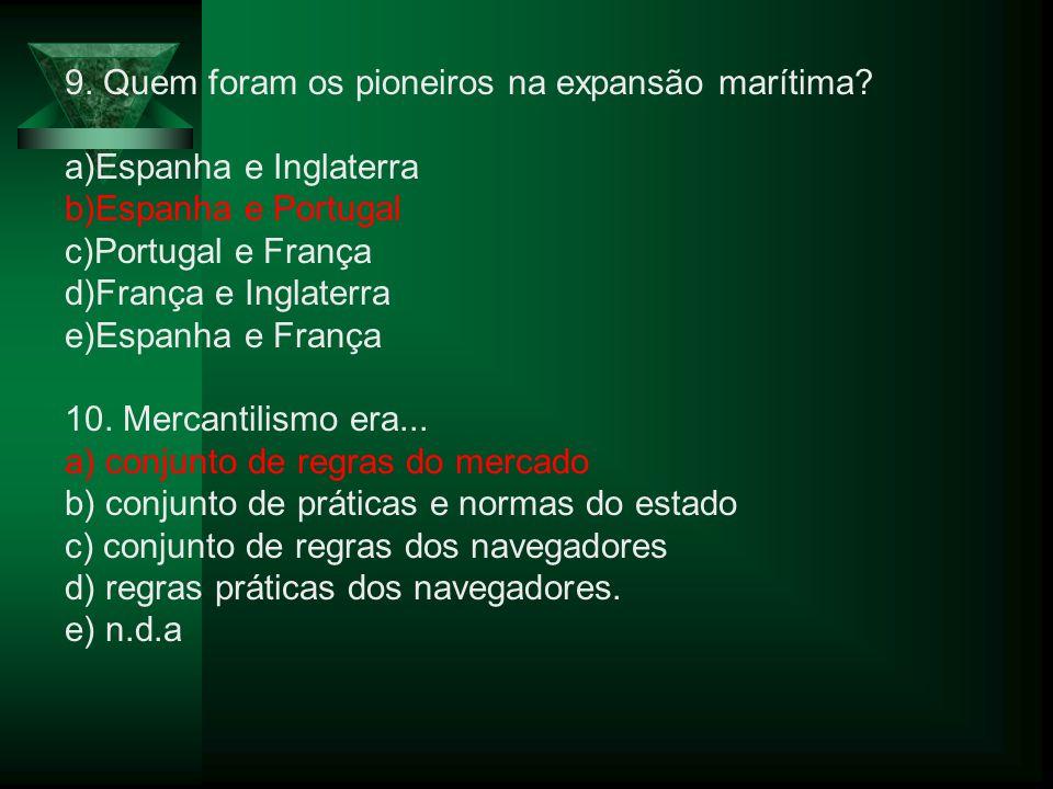 9. Quem foram os pioneiros na expansão marítima