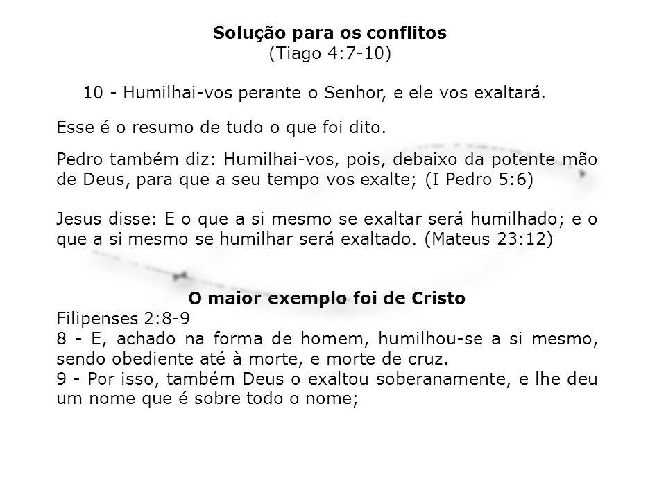 Solução para os conflitos O maior exemplo foi de Cristo