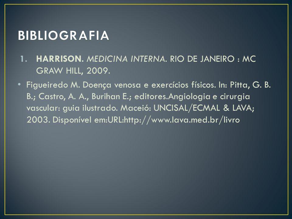 BIBLIOGRAFIA HARRISON. MEDICINA INTERNA. RIO DE JANEIRO : MC GRAW HILL, 2009.