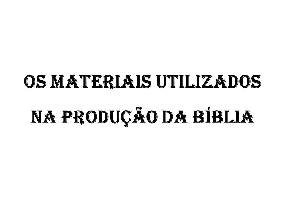 Os materiais utilizados Na produção da bíblia