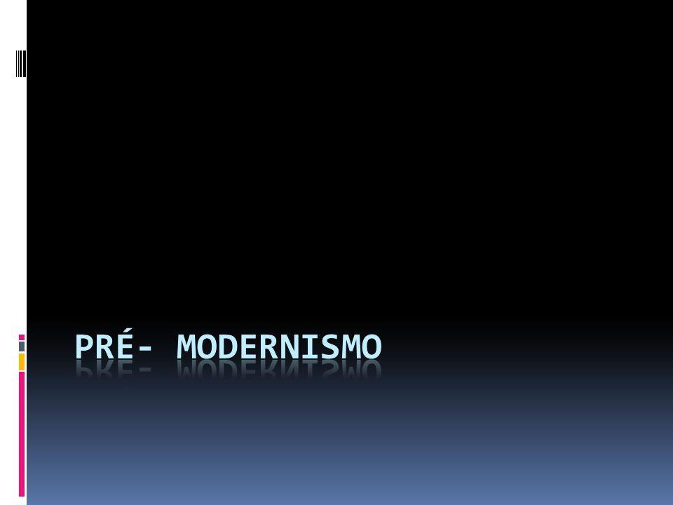 PRÉ- MODERNISMO