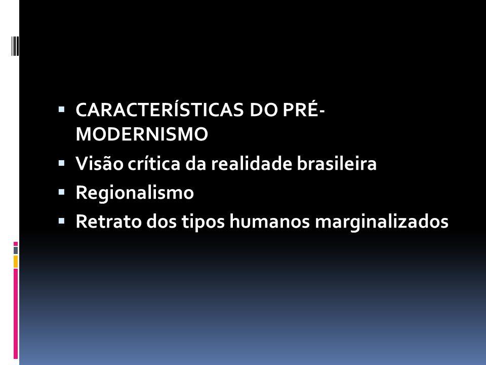 CARACTERÍSTICAS DO PRÉ- MODERNISMO
