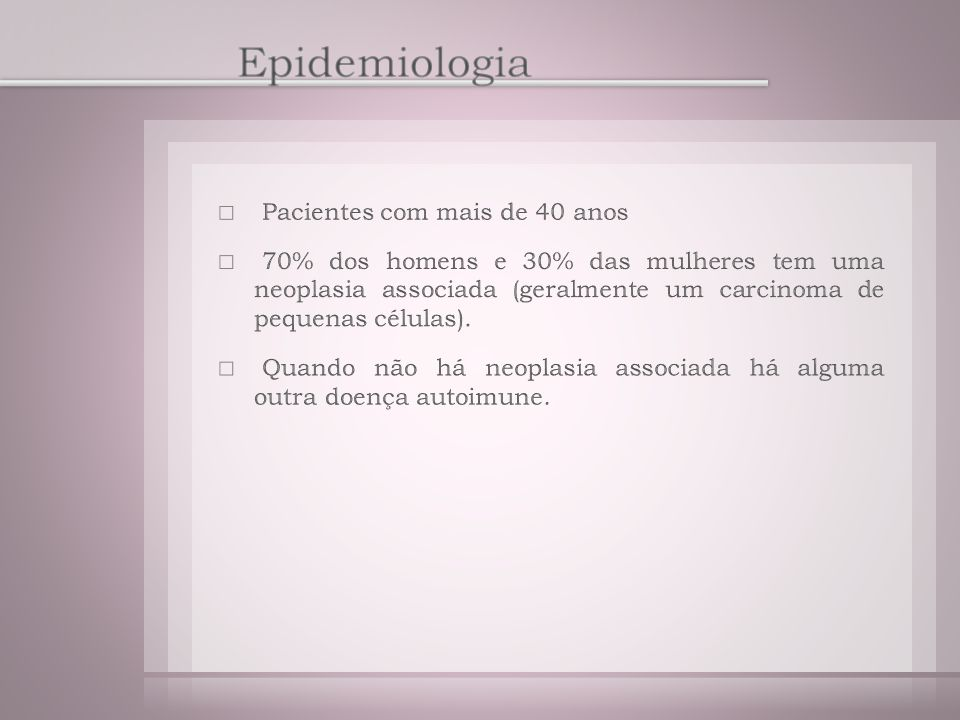 Epidemiologia Pacientes com mais de 40 anos