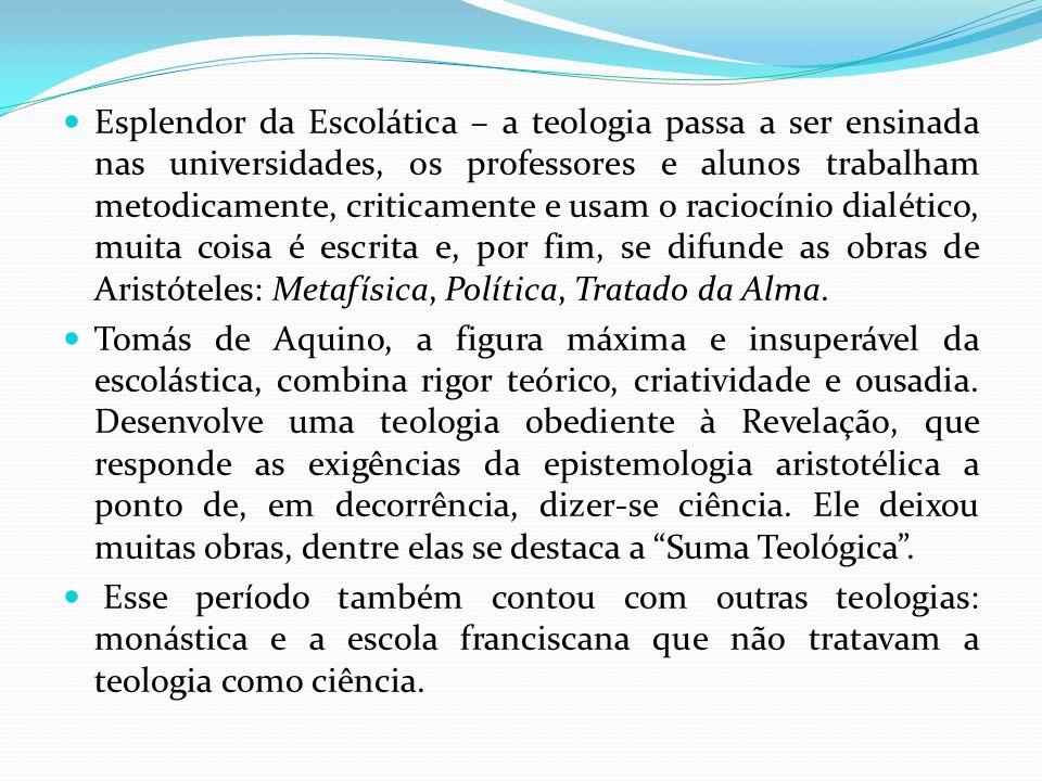 Esplendor da Escolática – a teologia passa a ser ensinada nas universidades, os professores e alunos trabalham metodicamente, criticamente e usam o raciocínio dialético, muita coisa é escrita e, por fim, se difunde as obras de Aristóteles: Metafísica, Política, Tratado da Alma.