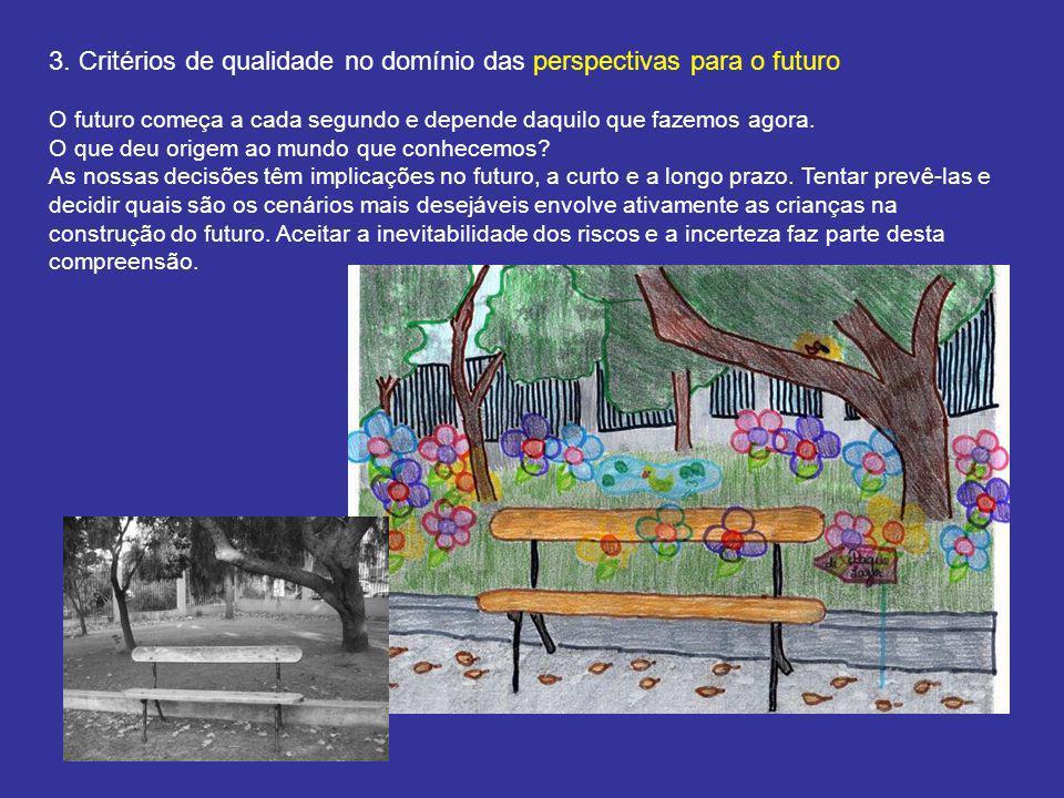 3. Critérios de qualidade no domínio das perspectivas para o futuro