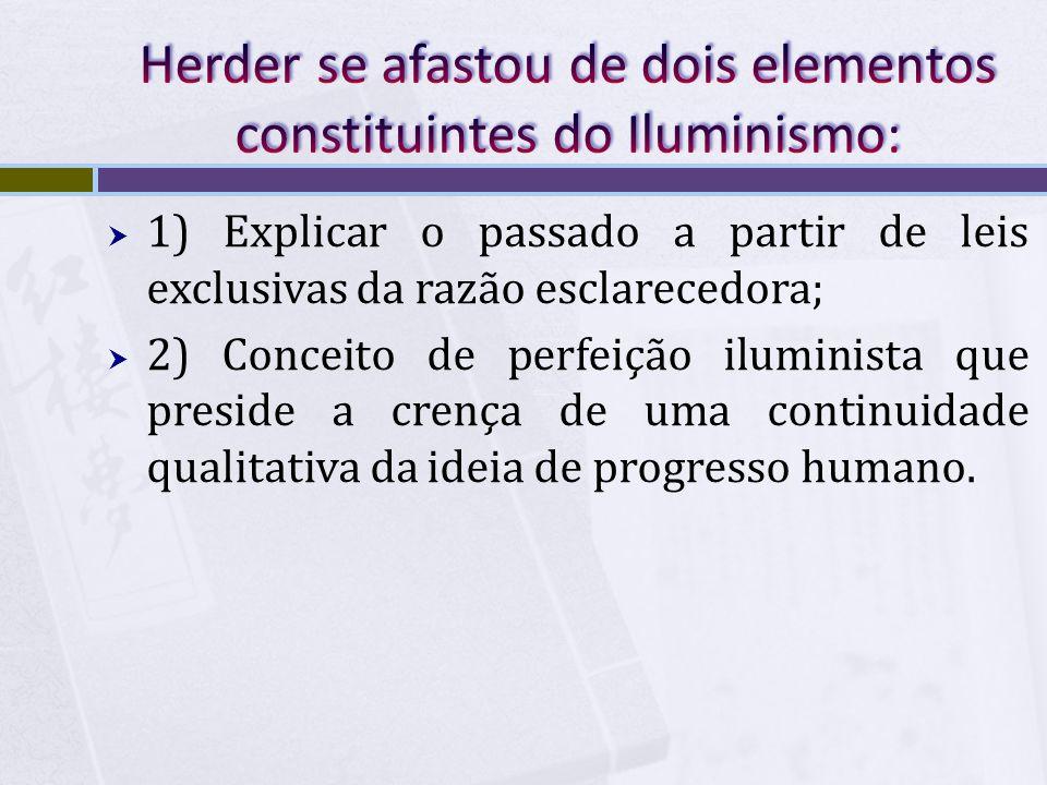 Herder se afastou de dois elementos constituintes do Iluminismo: