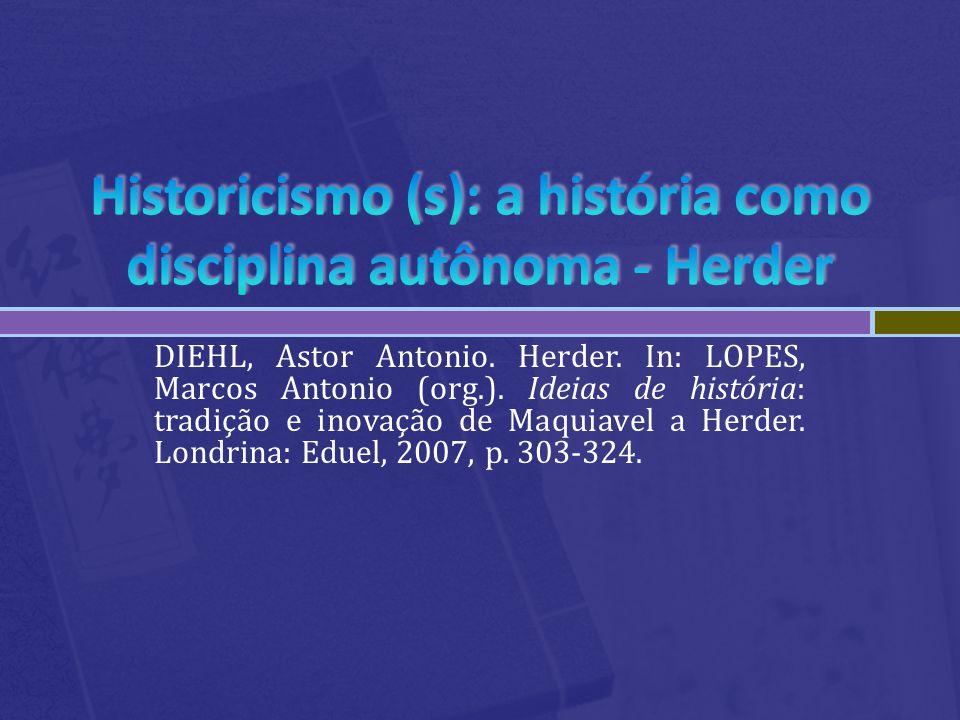Historicismo (s): a história como disciplina autônoma - Herder