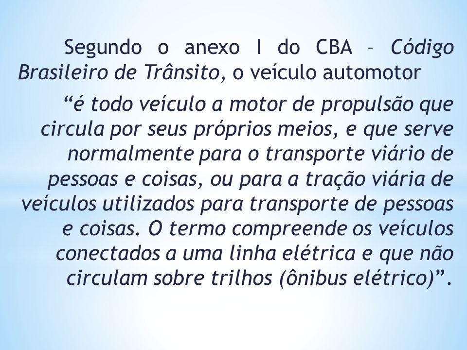 Segundo o anexo I do CBA – Código Brasileiro de Trânsito, o veículo automotor