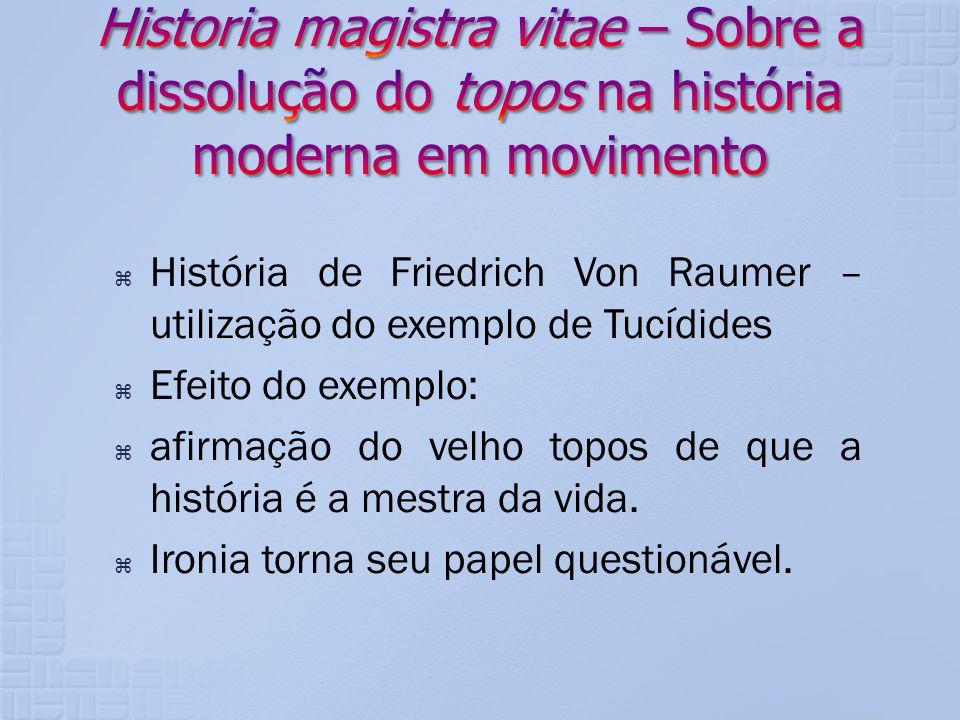 Historia magistra vitae – Sobre a dissolução do topos na história moderna em movimento
