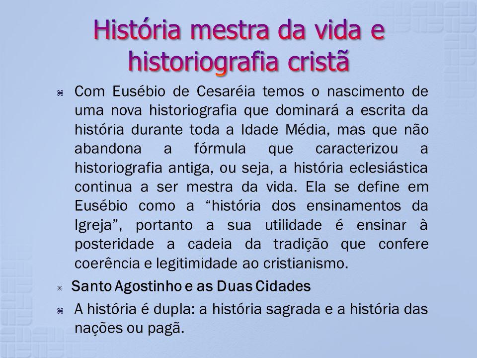 História mestra da vida e historiografia cristã