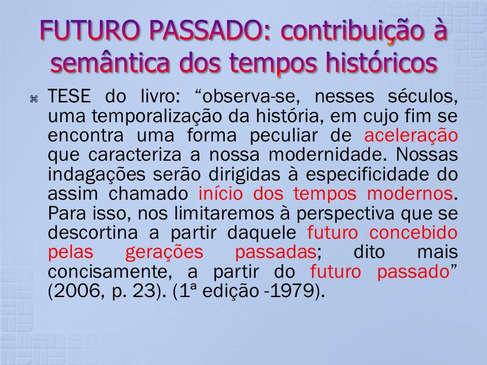 FUTURO PASSADO: contribuição à semântica dos tempos históricos