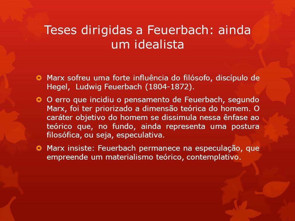 Teses dirigidas a Feuerbach: ainda um idealista