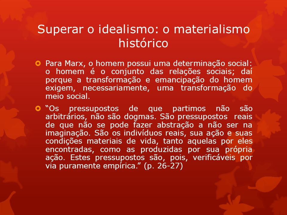 Superar o idealismo: o materialismo histórico