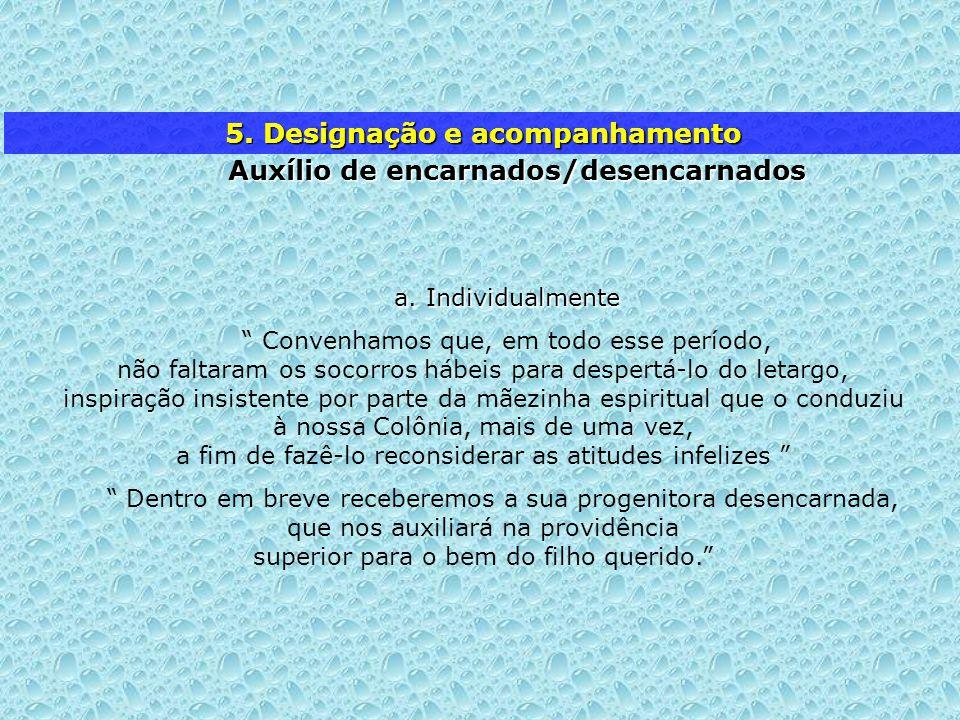 5. Designação e acompanhamento Auxílio de encarnados/desencarnados