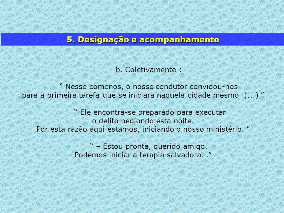 5. Designação e acompanhamento