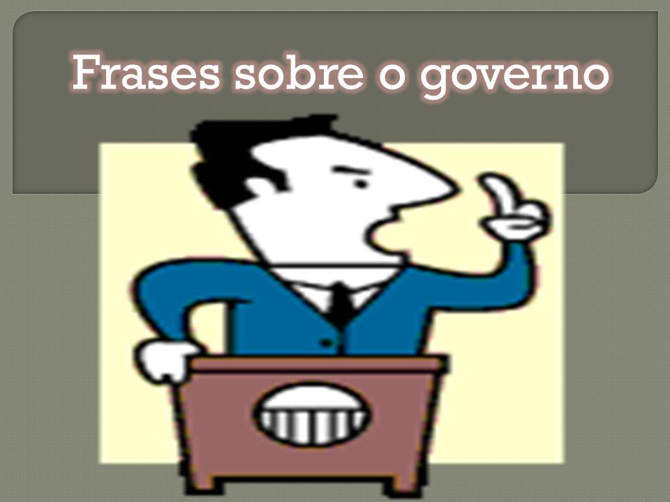 Frases sobre o governo