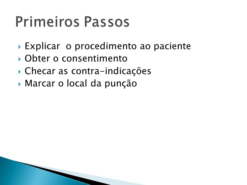 Primeiros Passos Explicar o procedimento ao paciente