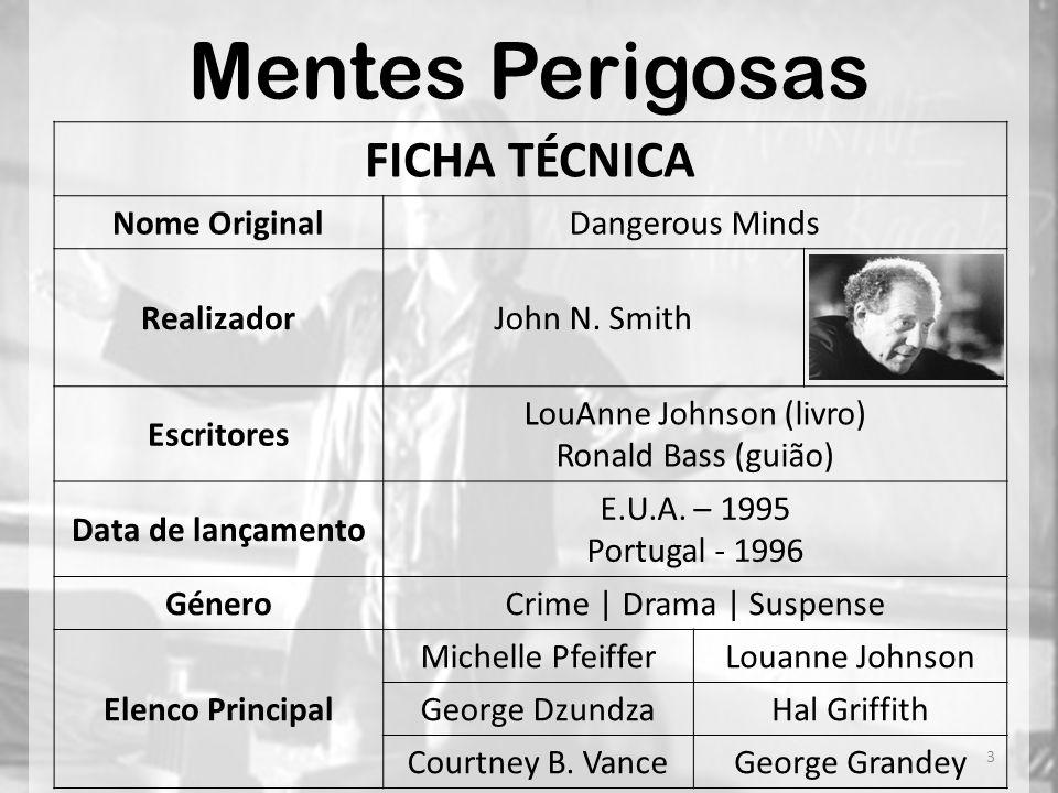 Mentes Perigosas FICHA TÉCNICA Nome Original Dangerous Minds