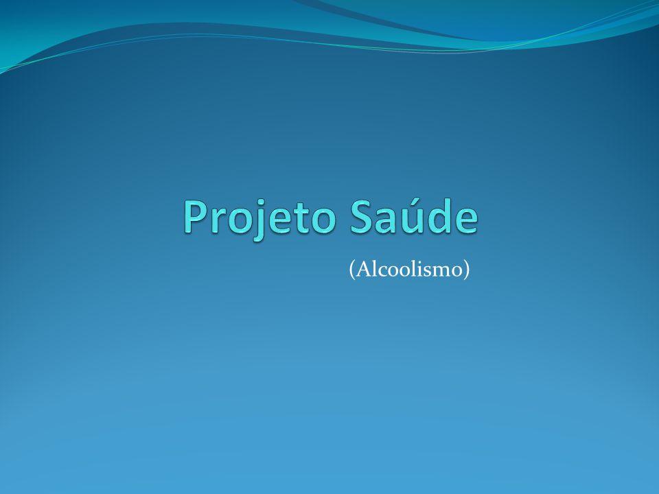 Projeto Saúde (Alcoolismo)