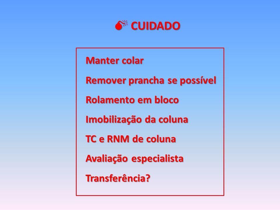  CUIDADO Manter colar Remover prancha se possível Rolamento em bloco