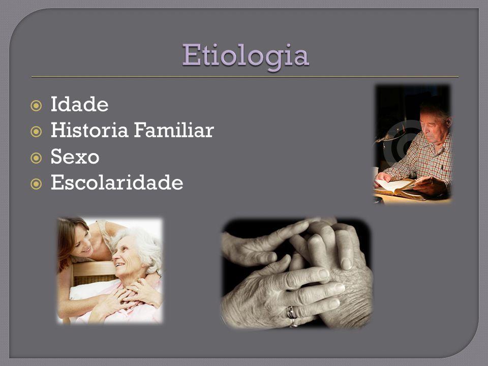 Etiologia Idade Historia Familiar Sexo Escolaridade