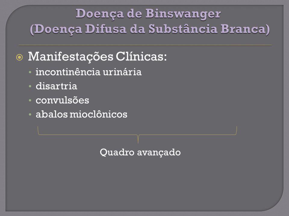 Doença de Binswanger (Doença Difusa da Substância Branca)