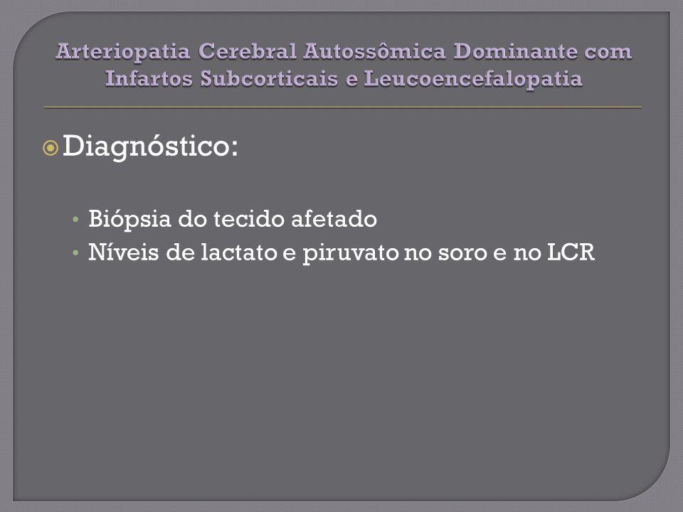 Diagnóstico: Biópsia do tecido afetado