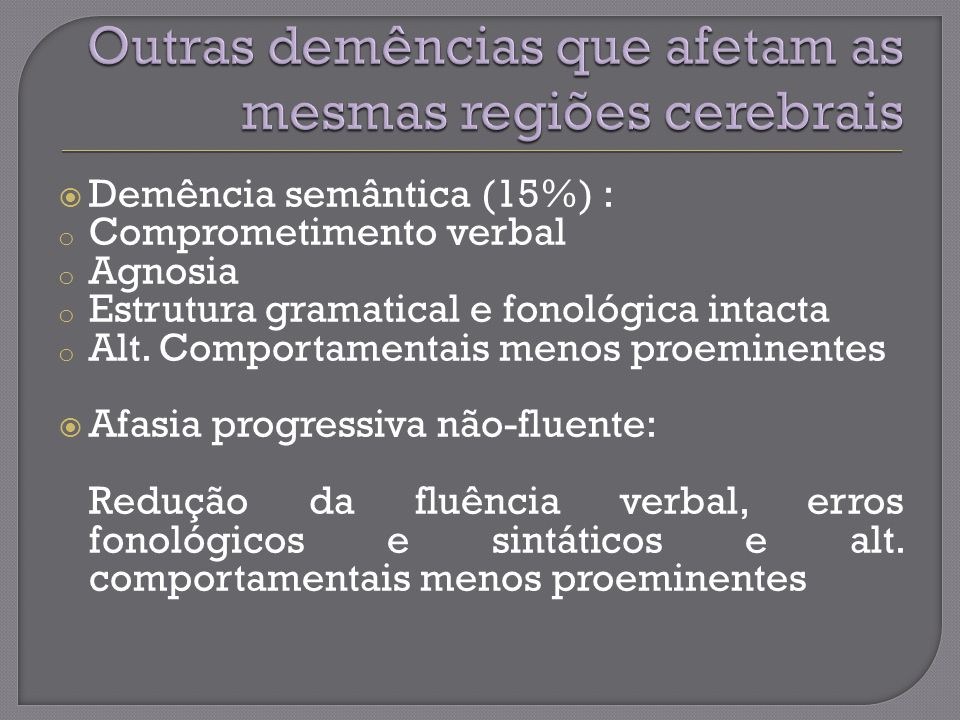 Outras demências que afetam as mesmas regiões cerebrais