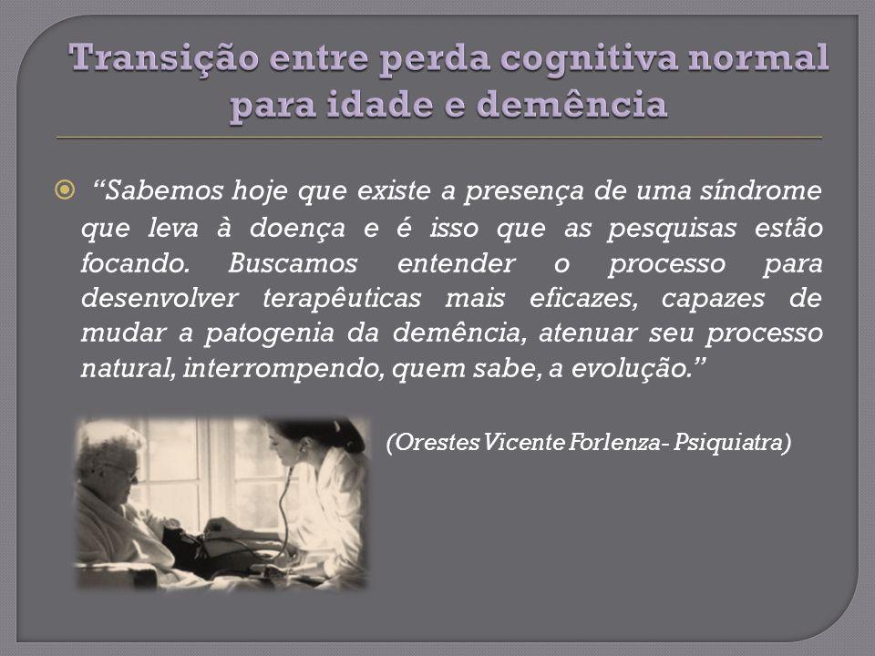 Transição entre perda cognitiva normal para idade e demência