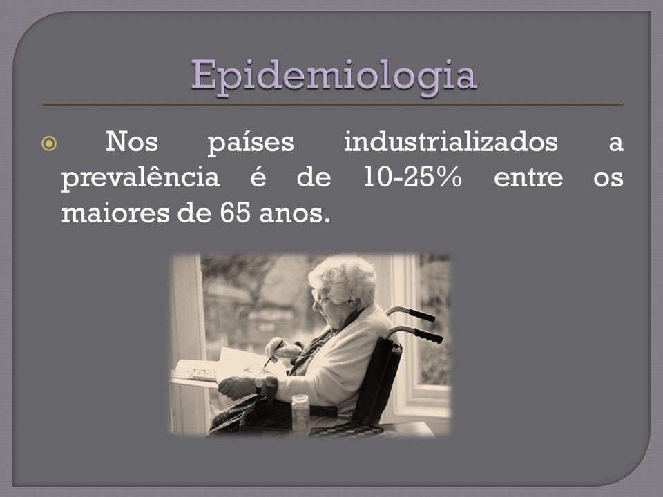 Epidemiologia Nos países industrializados a prevalência é de 10-25% entre os maiores de 65 anos.