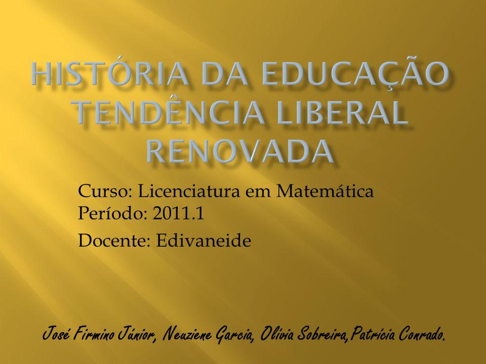 História da educação Tendência Liberal renovada
