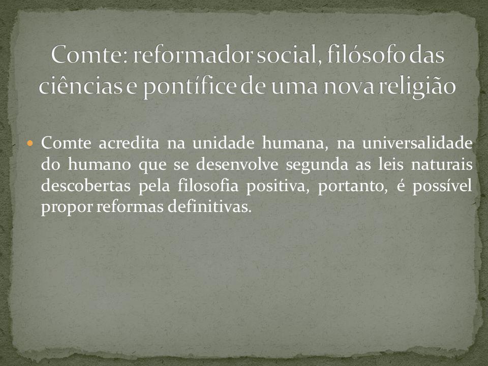 Comte: reformador social, filósofo das ciências e pontífice de uma nova religião