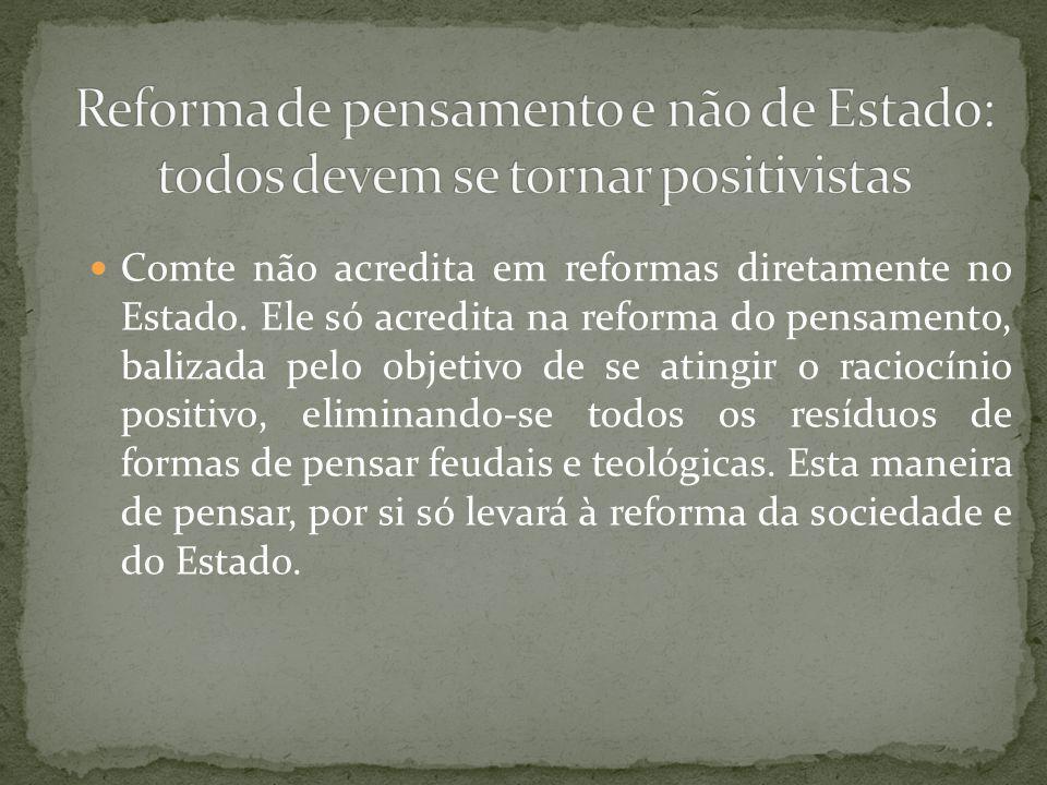 Reforma de pensamento e não de Estado: todos devem se tornar positivistas