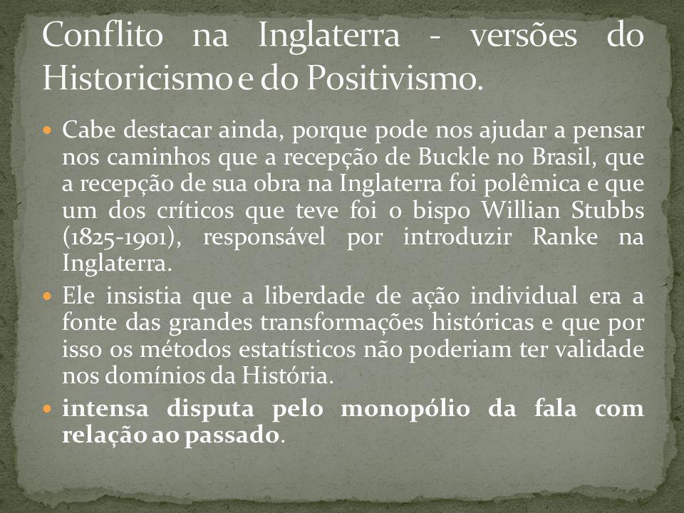 Conflito na Inglaterra - versões do Historicismo e do Positivismo.
