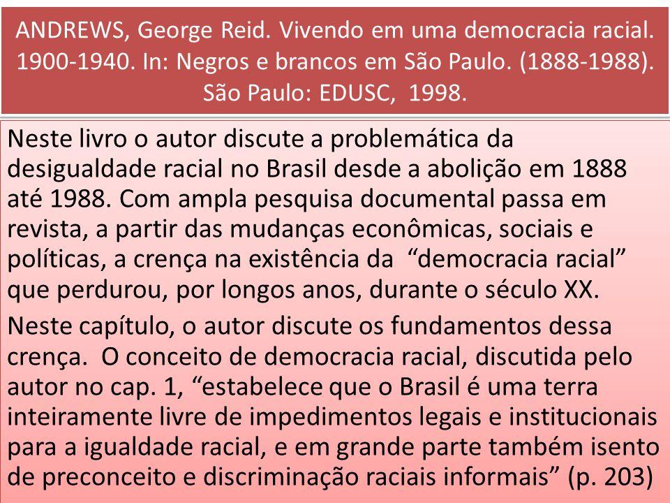 ANDREWS, George Reid. Vivendo em uma democracia racial. 1900-1940