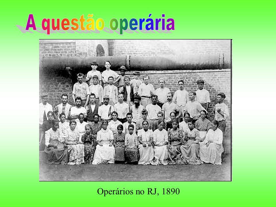 A questão operária Operários no RJ, 1890