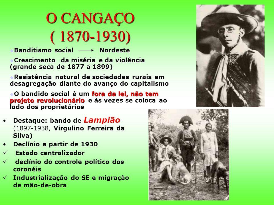 O CANGAÇO ( 1870-1930) Banditismo social Nordeste