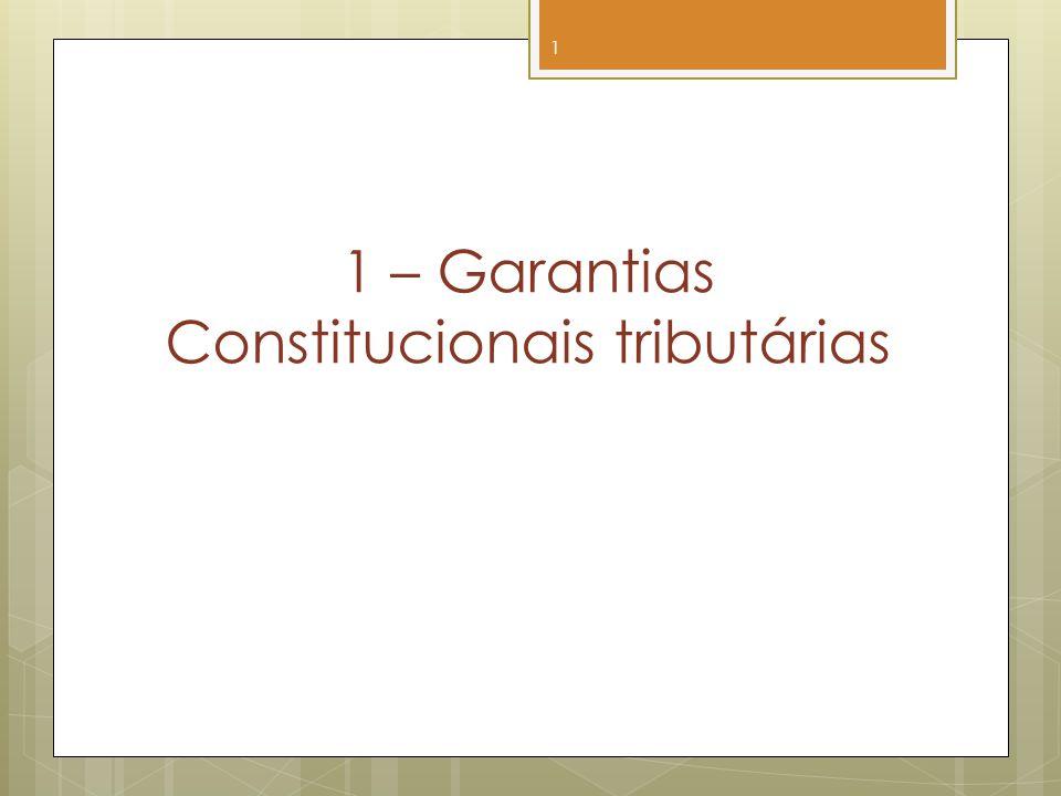 1 – Garantias Constitucionais tributárias