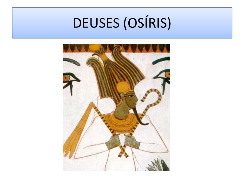 DEUSES (OSÍRIS)