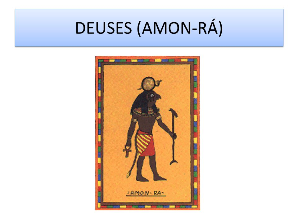 DEUSES (AMON-RÁ)