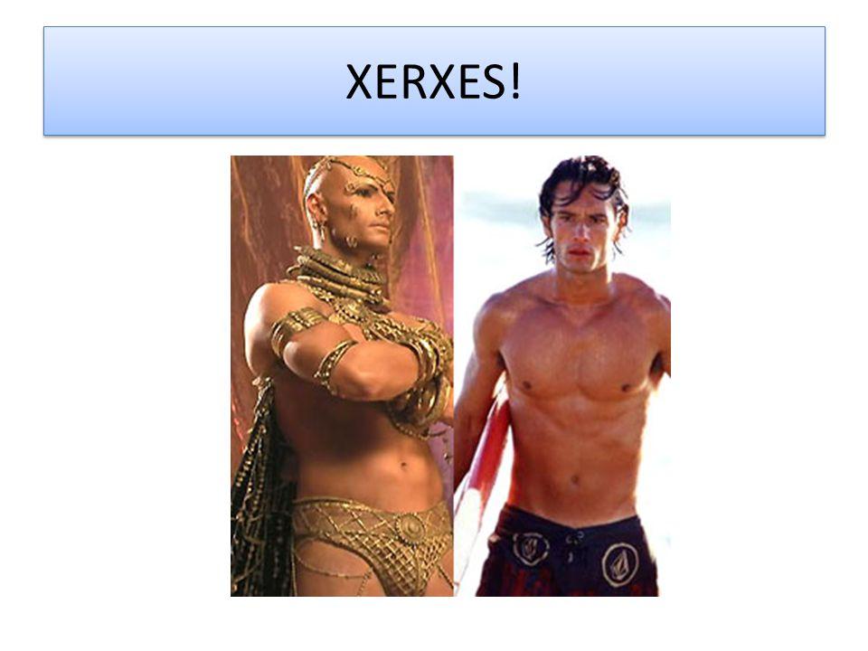 XERXES!