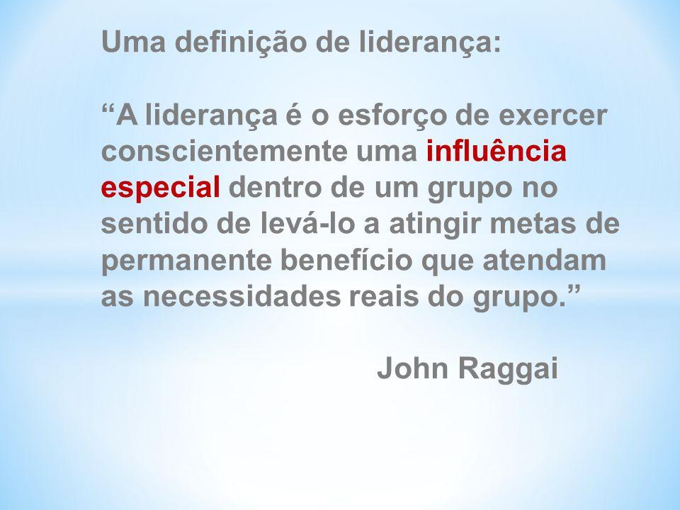 Uma definição de liderança: A liderança é o esforço de exercer conscientemente uma influência especial dentro de um grupo no sentido de levá-lo a atingir metas de permanente benefício que atendam as necessidades reais do grupo. John Raggai