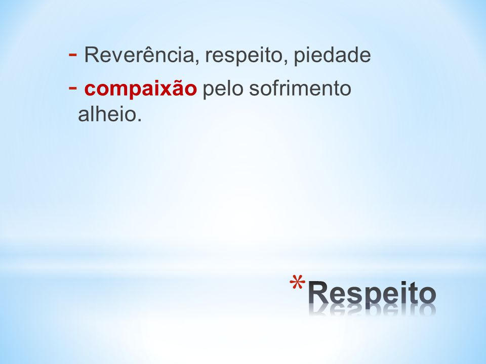 Respeito Reverência, respeito, piedade