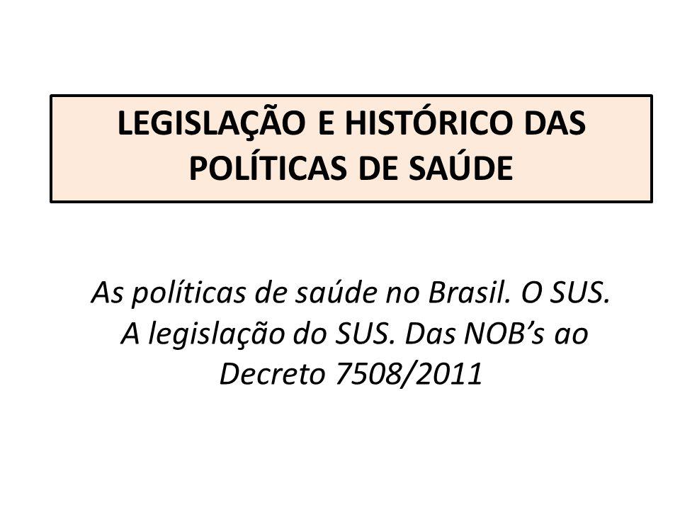 LEGISLAÇÃO E HISTÓRICO DAS POLÍTICAS DE SAÚDE