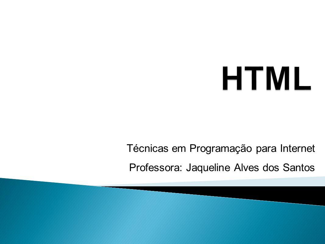 HTML Técnicas em Programação para Internet
