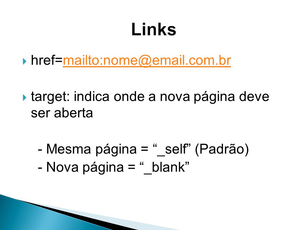 Links href=mailto:nome@email.com.br