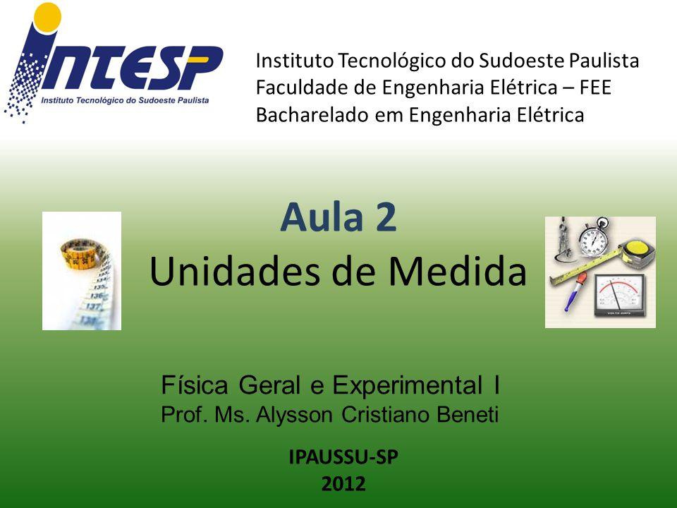 Física Geral e Experimental I Prof. Ms. Alysson Cristiano Beneti