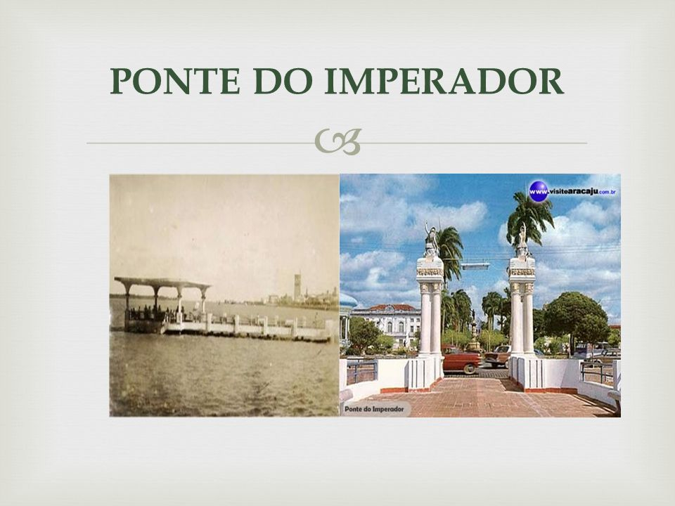 PONTE DO IMPERADOR
